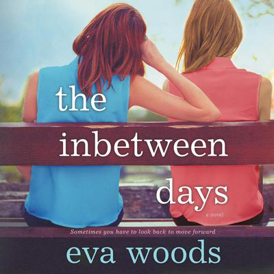 The Inbetween Days Audiobook, by Eva Woods