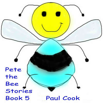 Pete the Bee Book 5 Audiobook, by Paul Cook