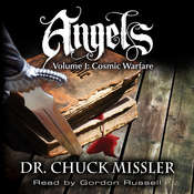 Angels: Volume 1: Cosmic Warfare Audiobook, by Chuck Missler