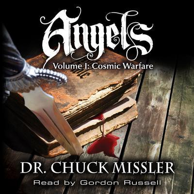 Angels: Volume 1: Cosmic Warfare Audiobook, by Chuck Missler