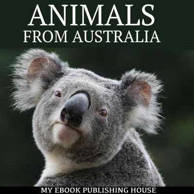 Animals from Australia Audiobook, by My Ebook Publishing House