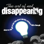 The Art of Not Disappearing Audiobook, by Vangjel Shore