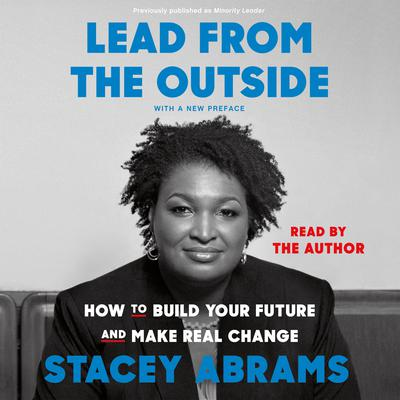 Minority Leader: How to Build Your Future and Make Real Change Audiobook, by Stacey Abrams