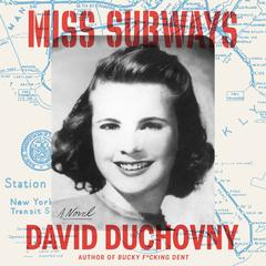 Miss Subways: A Novel Audiobook, by David Duchovny, David Kaufman