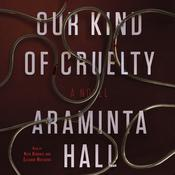 Our Kind of Cruelty: A Novel Audiobook, by Araminta Hall