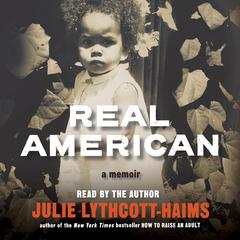 Real American: A Memoir Audiobook, by Julie Lythcott-Haims