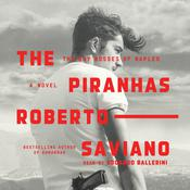 The Piranhas: The Boy Bosses of Naples: A Novel Audiobook, by Roberto Saviano