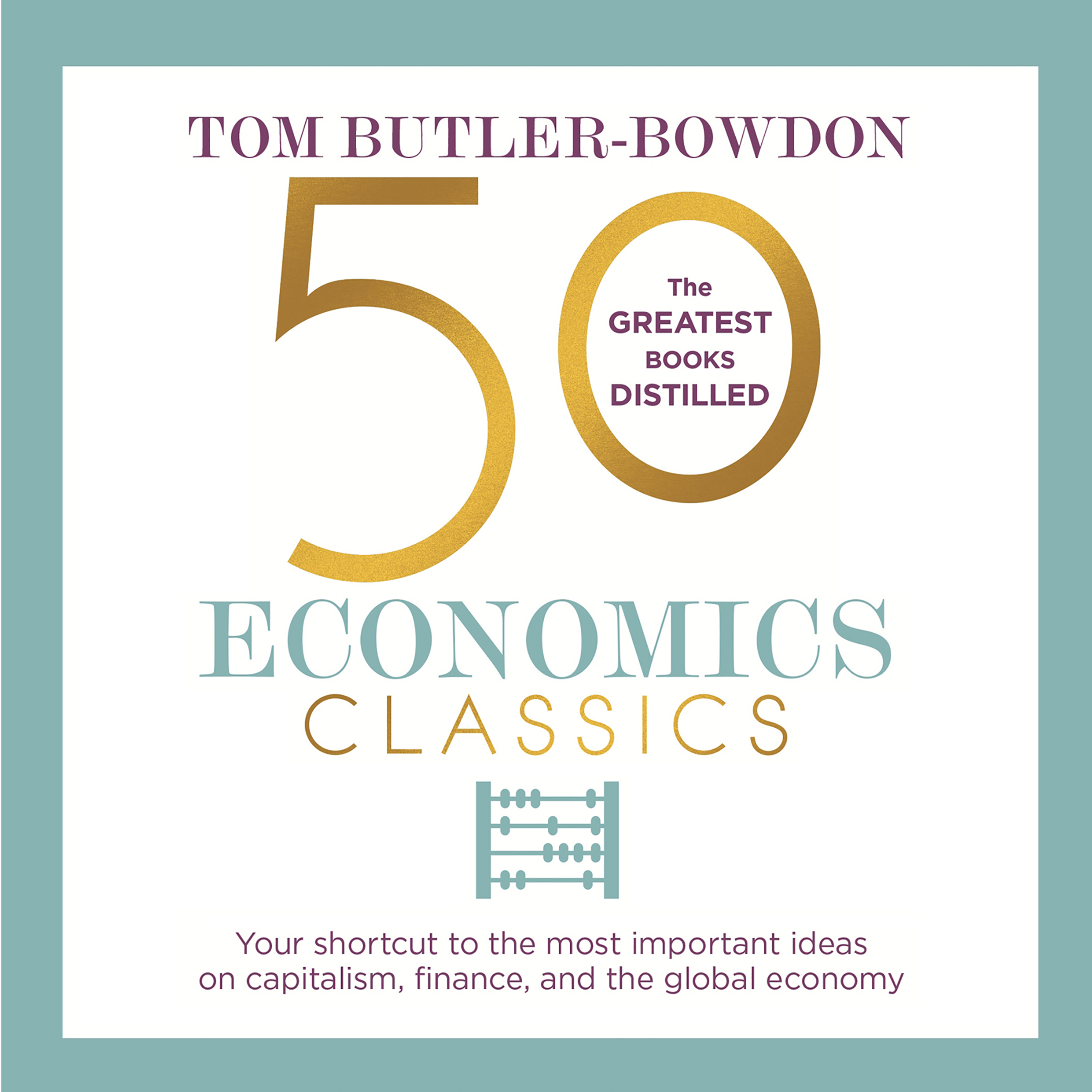 Printable 50 Economics Classics: Your shortcut to the most important ideas on capitalism, finance, and the global economy Audiobook Cover Art