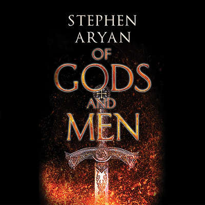 Of Gods and Men Audiobook, by Stephen Aryan
