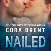 Nailed Audiobook, by Cora Brent