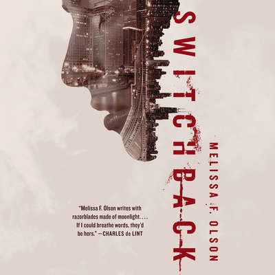 Switchback: A Nightshades Novel Audiobook, by Melissa F. Olson