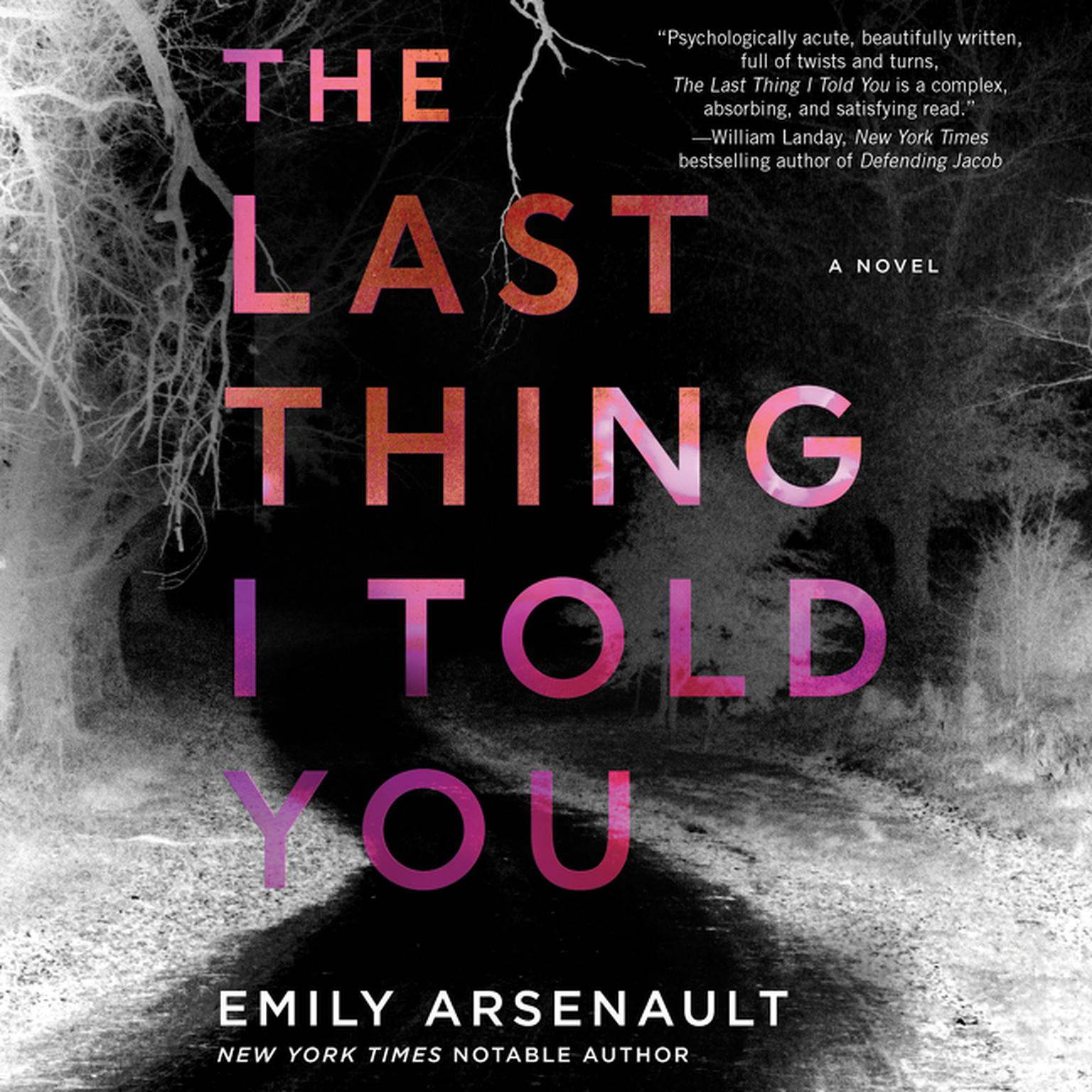 The Last Thing I Told You: A Novel Audiobook, by Emily Arsenault