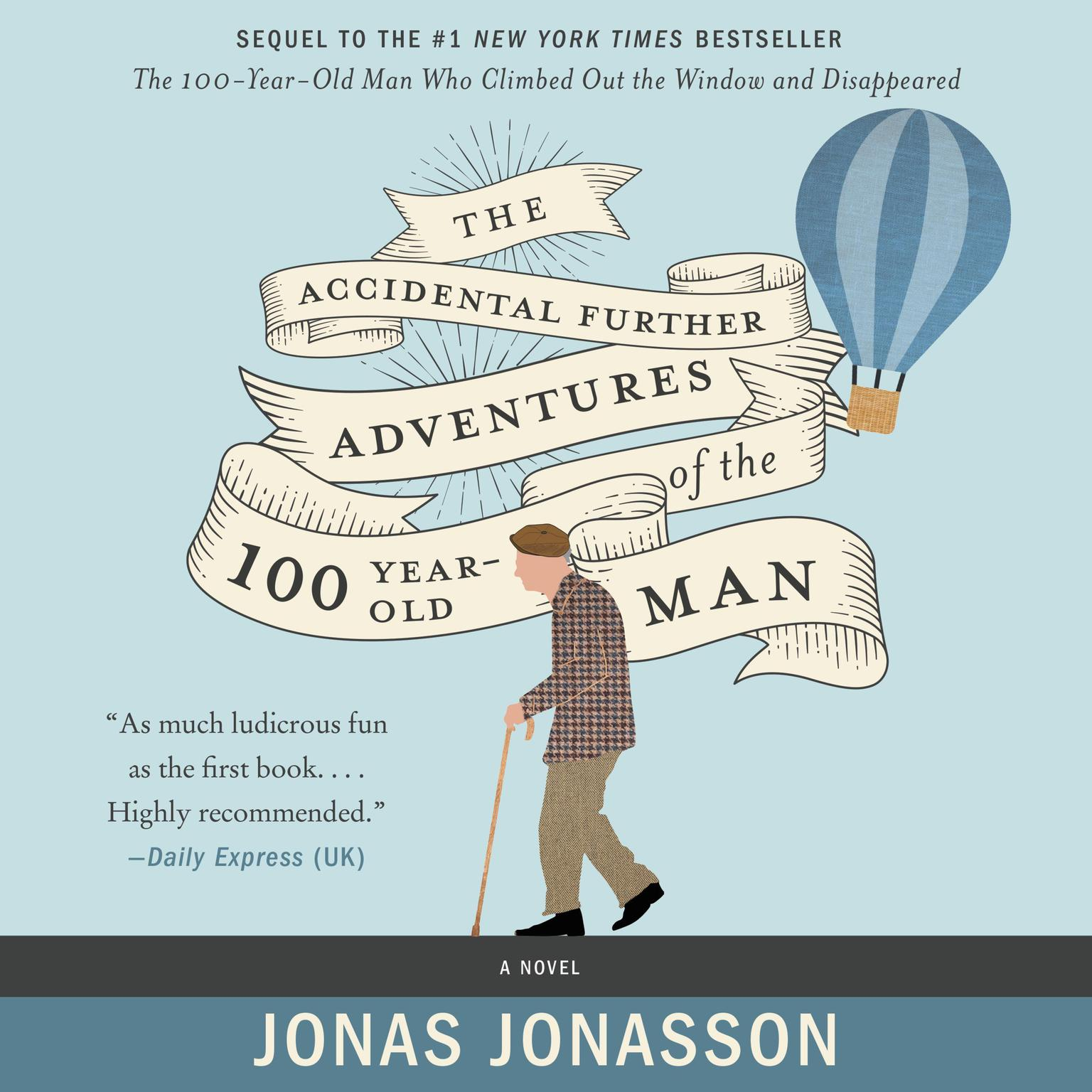 Printable The Accidental Further Adventures of the Hundred-Year-Old Man: A Novel Audiobook Cover Art