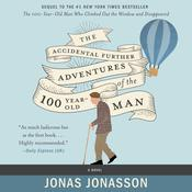 The Hundred Year Old Man Who Turned 101 and Disappeared: A Novel Audiobook, by Jonas Jonasson