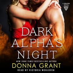 Dark Alphas Night: A Reaper Novel Audiobook, by Donna Grant