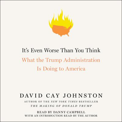 Its Even Worse Than You Think: What the Trump Administration Is Doing to America Audiobook, by