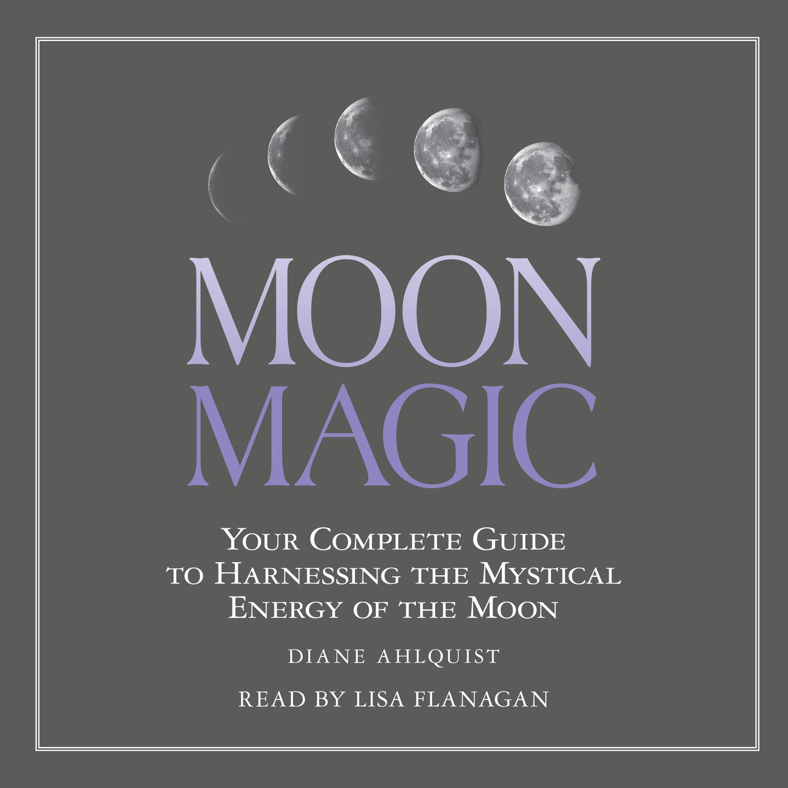Printable Moon Magic: Your Complete Guide to Harnessing the Mystical Energy of the Moon Audiobook Cover Art