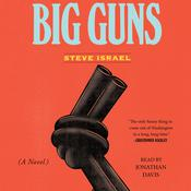 Big Guns: A Novel Audiobook, by Steve Israel