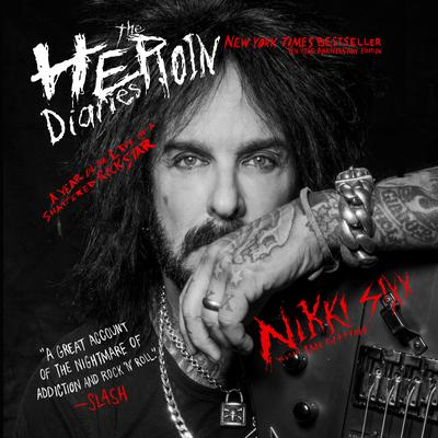 The Heroin Diaries: Ten Year Anniversary Edition Audiobook, by Nikki Sixx