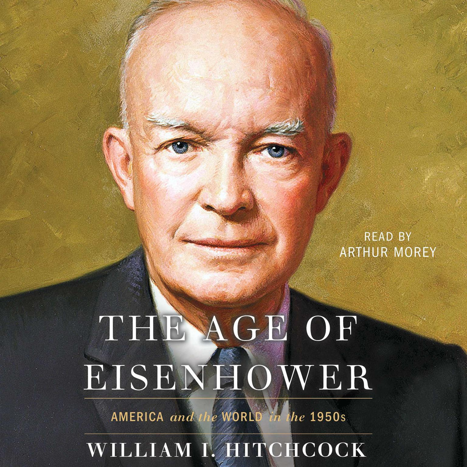 Printable The Age of Eisenhower: America and the World in the 1950s Audiobook Cover Art