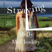 Straying: A Novel Audiobook, by Molly McCloskey