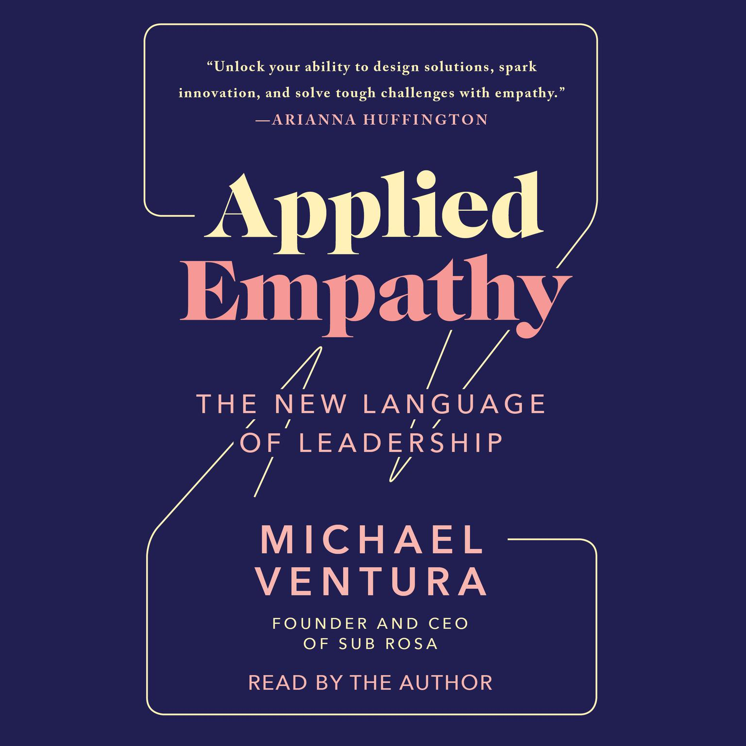 Applied Empathy: Discovering the Tools to Remove Obstacles, Solve Problems, and Gain Perspective Audiobook, by Michael Ventura