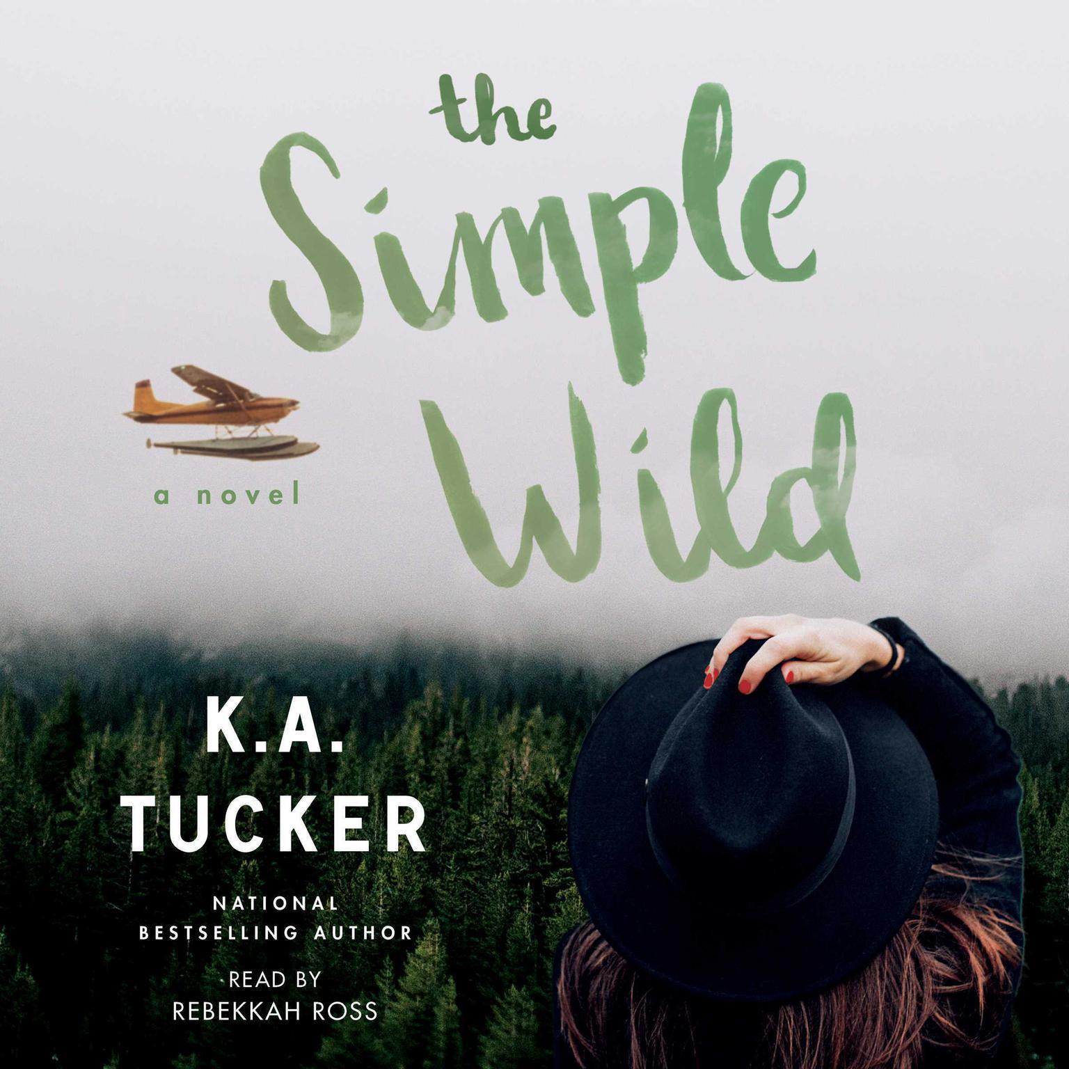The Simple Wild: A Novel Audiobook, by K. A. Tucker