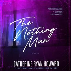 The Nothing Man Audiobook, by Catherine Ryan Howard