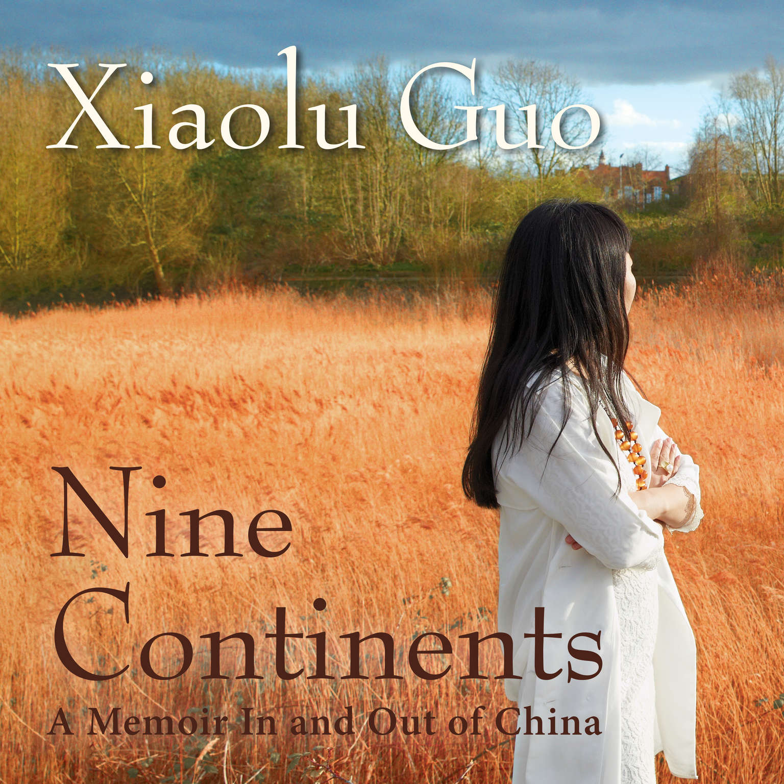 Nine Continents: A Memoir In and Out of China Audiobook, by Xiaolu Guo