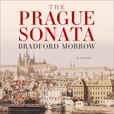 The Prague Sonata: A Novel Audiobook, by Bradford Morrow