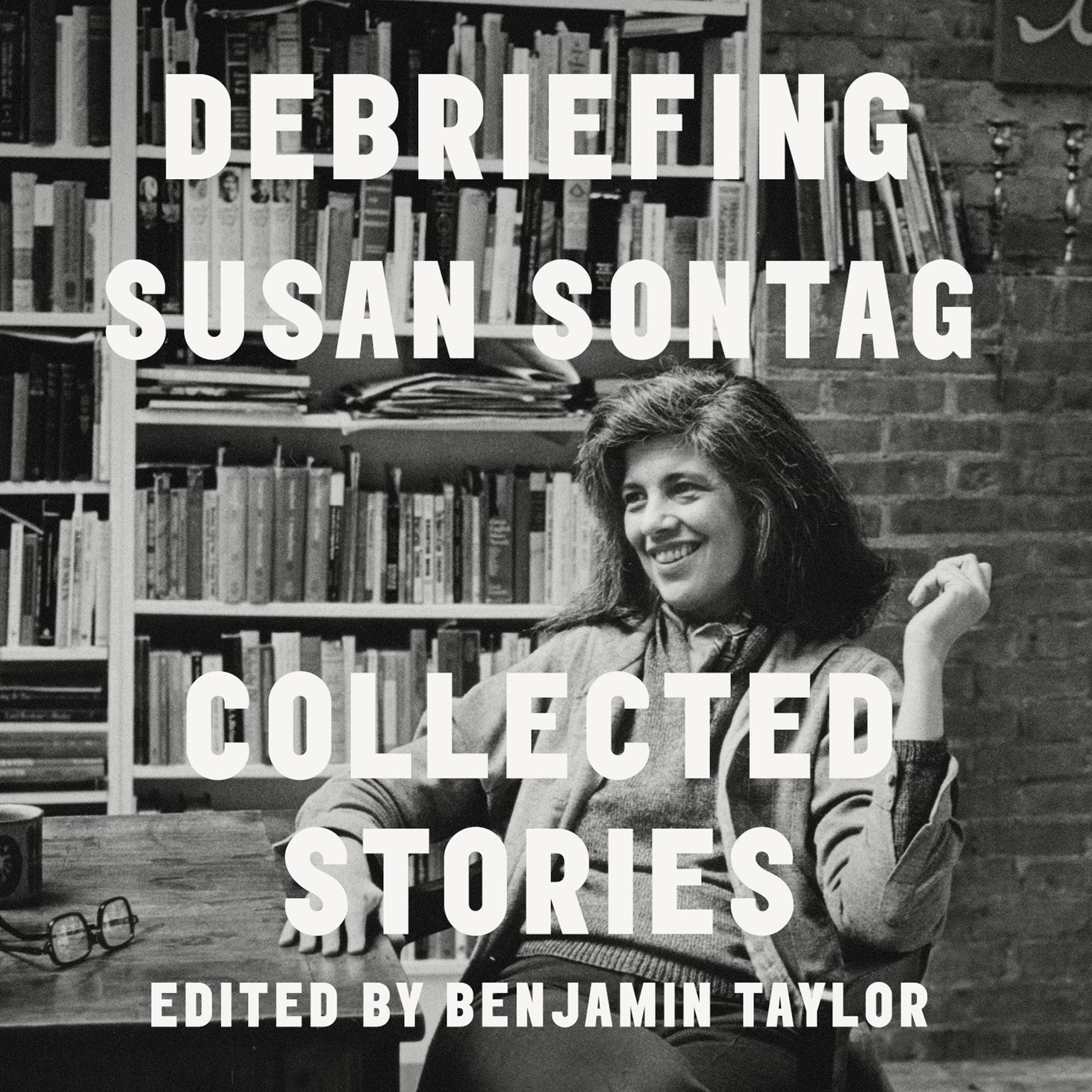 Debriefing: Collected Stories Audiobook, by Susan Sontag