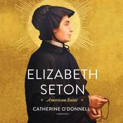 Elizabeth Seton: A Life  Audiobook, by Catherine O'Donnell