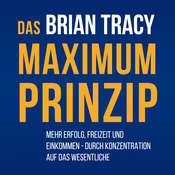 Das Maximum-Prinzip Audiobook, by Brian Tracy