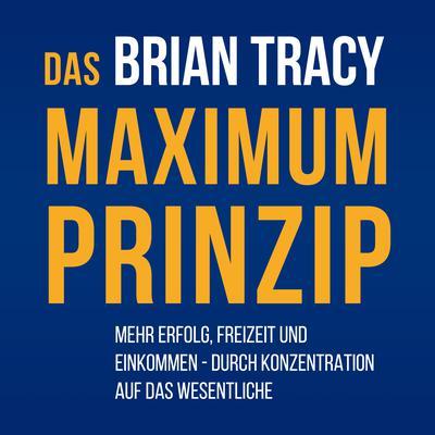 Das Maximum-Prinzip Audiobook, by Brian Tracy