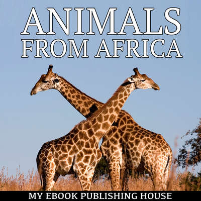 Animals from Africa Audiobook, by My Ebook Publishing House