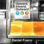 Upward, Inward, Outward: Love God, love yourself, love others Audiobook, by Daniel Fusco