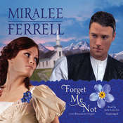 Forget Me Not  Audiobook, by Miralee Ferrell