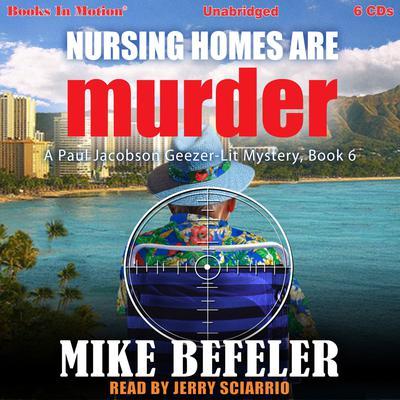Nursing Homes Are Murder Audiobook, by Mike Befeler