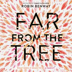 Far from the Tree Audiobook, by Robin Benway
