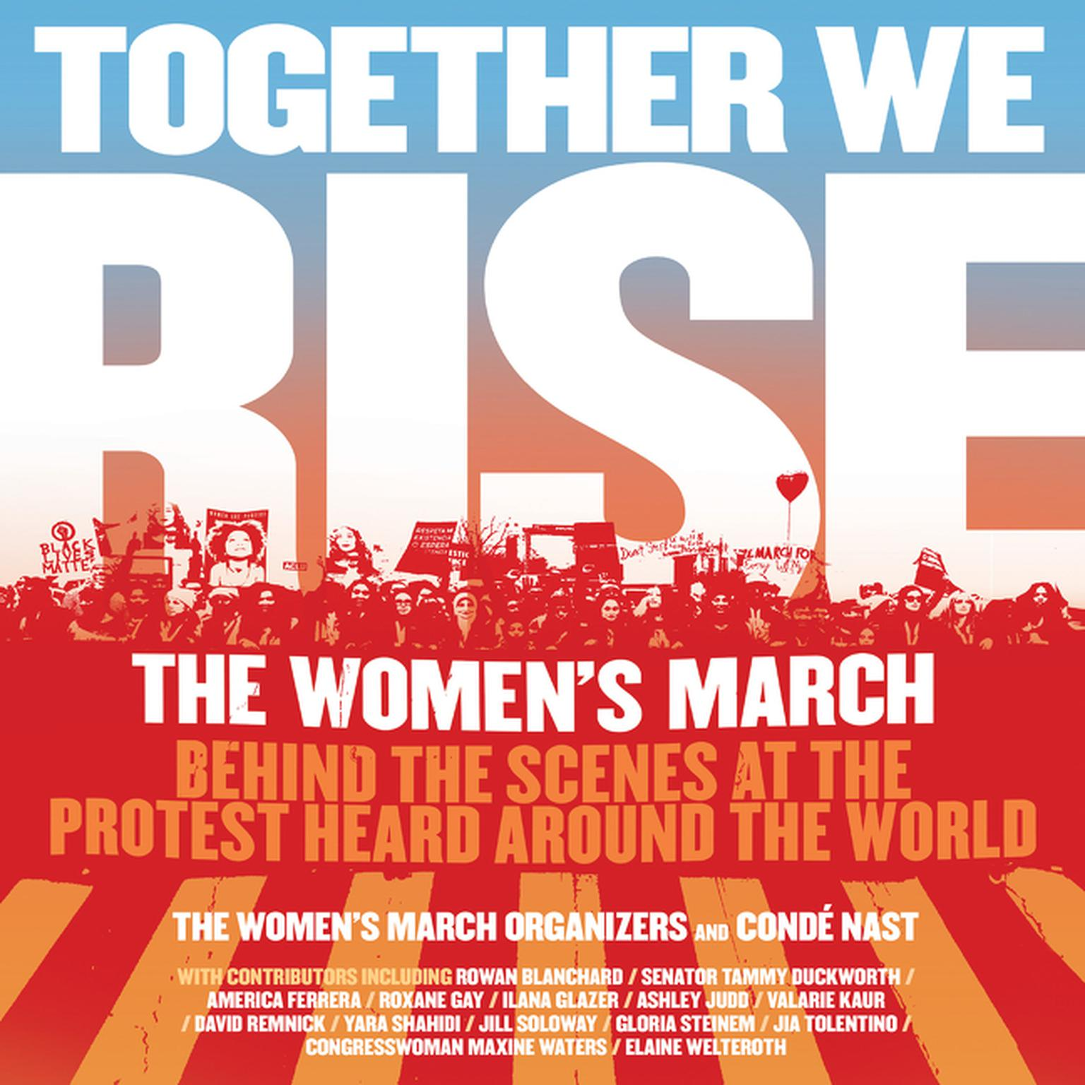 Printable Together We Rise: Behind the Scenes at the Protest Heard Around the World Audiobook Cover Art