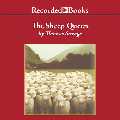 The Sheep Queen: A Novel Audiobook, by Thomas Savage