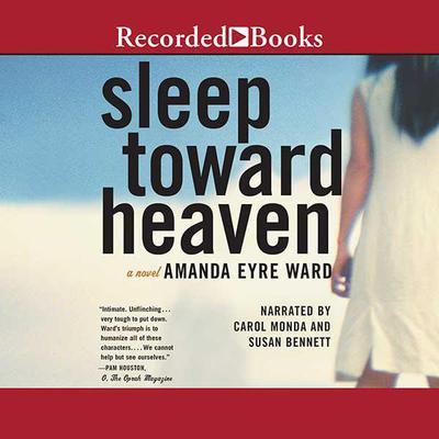 Sleep Toward Heaven Audiobook, by Amanda Eyre Ward