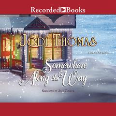Somewhere Along the Way Audiobook, by Jodi Thomas