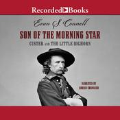 Son of the Morning Star: Custer and the Little Bighorn Audiobook, by Evan S. Connell