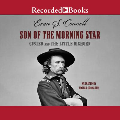 Son of the Morning Star: Custer and the Little Bighorn Audiobook, by