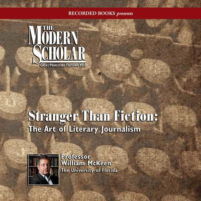Stranger than Fiction: The Art of Literary Journalism Audiobook, by William McKeen