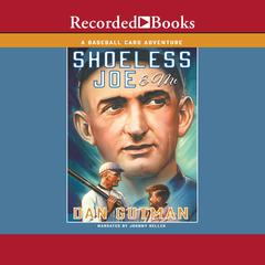 Shoeless Joe & Me Audiobook, by Dan Gutman