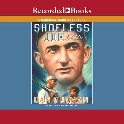 Shoeless Joe & Me Audiobook, by Dan Gutman