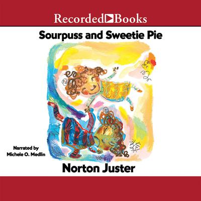Sourpuss and Sweetie Pie Audiobook, by Norton Juster