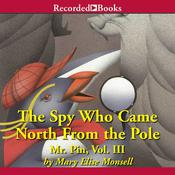The Spy Who Came North from the Pole Audiobook, by Mary Elise Monsell